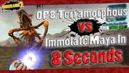 Borderlands 2 OP8 Terramorphous vs Immolate Maya In 8 Seconds w Fails!