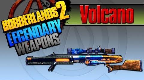 BORDERLANDS 2 *Volcano* Legendary Weapons Guide