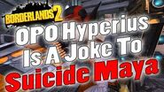 Borderlands 2 OP0 Hyperius Is A Joke To Suicide Maya