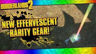 Borderlands 2 New Effervescent Rarity Gear Is Here!