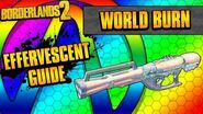 Borderlands 2 World Burn Effervescent Weapon Guide