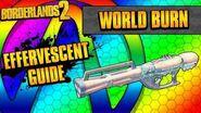 Borderlands 2 World Burn Effervescent Weapon Guide