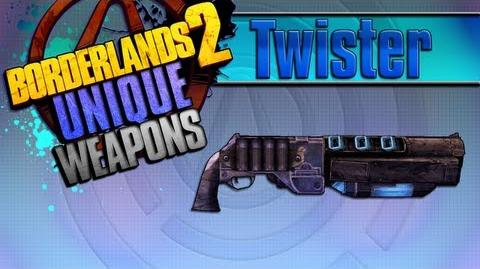 BORDERLANDS 2 *Twister* Unique Weapons Guide!!!