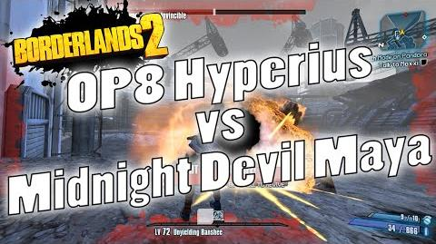 Borderlands 2 - OP8 Hyperius vs Midnight Devil Maya (Giveaways Over)