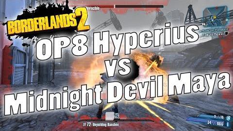 Borderlands 2 - OP8 Hyperius vs Midnight Devil Maya (Giveaways Over)
