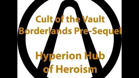 Borderlands Pre Sequel - Cult of the Vault (Hyperion Hub of Heroism)