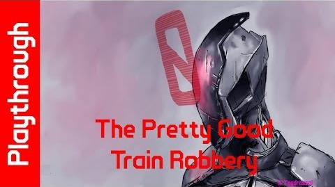 The Pretty Good Train Robbery