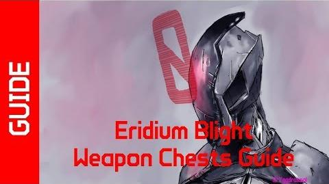 BL2 Eridium Blight Weapon Chests Guide