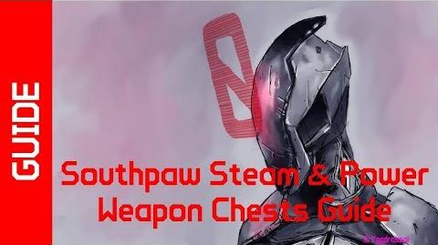 BL2 Southpaw Steam & Power Weapon Chests Guide