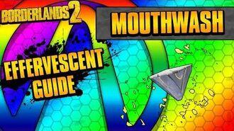 Borderlands 2 Mouthwash Effervescent Relic Guide