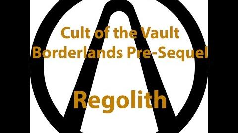 Borderlands Pre Sequel - Cult of the Vault (Regolith)