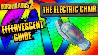 Borderlands 2 The Electric Chair Effervescent Grenade Guide