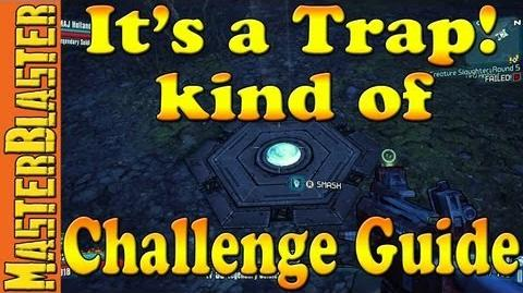 Hunter's Grotto It's a Trap! kind of Challenge Guide - Borderlands 2