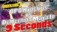 Borderlands 2 OP8 Hyperius vs Deflection Maya In 9 Seconds