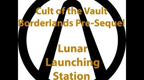 Borderlands Pre Sequel - Cult of the Vault (Lunar Launching Station)