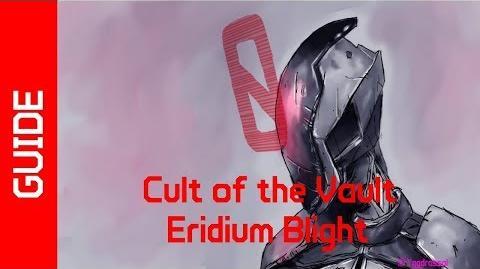 BL2 Eridium Blight Cult of the Vault Guide