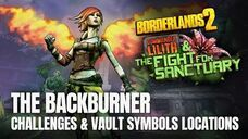 Borderlands 2 Commander Lilith DLC - THE BACKBURNER - All Challenges & Vault Symbols Locations