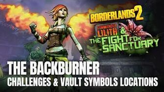 Borderlands 2 Commander Lilith DLC - THE BACKBURNER - All Challenges & Vault Symbols Locations