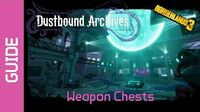 Dustbound Archives Weapon Chests