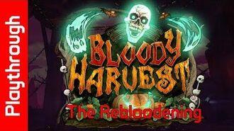 Bloody Harvest The Rebloodening