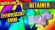 Borderlands 2 Retainer Effervescent Shield Guide
