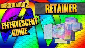 Borderlands 2 Retainer Effervescent Shield Guide