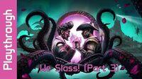 We Slass! (Part 3)
