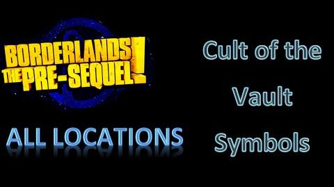 Cult of the Vault locations (Borderlands: The Pre-Sequel)