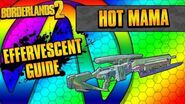Borderlands 2 Hot Mama Effervescent Weapon Guide