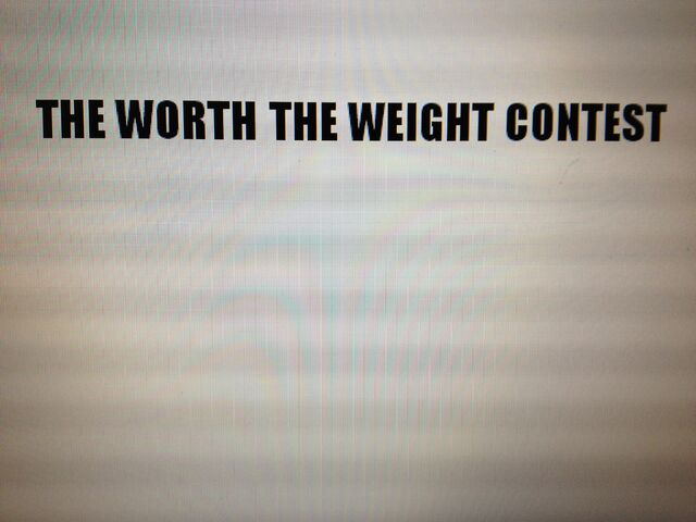 File:The Worth The Weight Contest.jpg