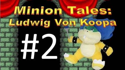 Minion Tales Ludwig Von Koopa