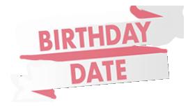 BIRTHDAY DATE