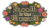 BLOOM IN THE MUSEUM