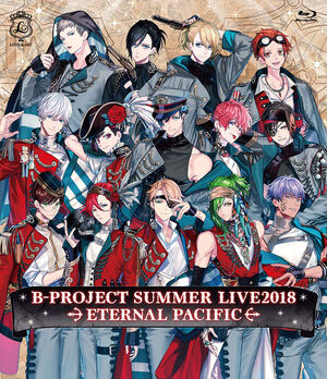 B-PROJECT SUMMER LIVE2018 ~ETERNAL PACIFIC~