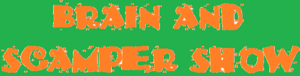 Brain And Scamper Show Logo