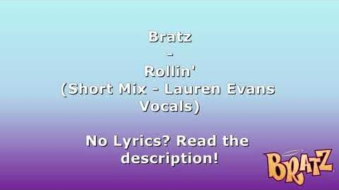 Bratz - Rollin' (Short Mix - Lauren Evans Vocals)