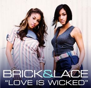 Brick & Lace Love Is Wicked single cover