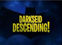 Darkseid Descending!