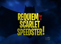 Requiem for a Scarlet Speedster!