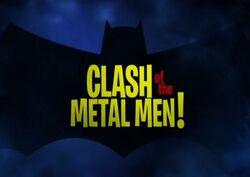 Clash of the Metal Men!
