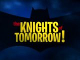 The Knights of Tomorrow!