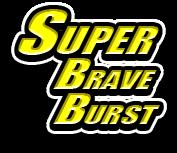 SuperBraveBurst