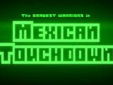 Mexican Touchdown