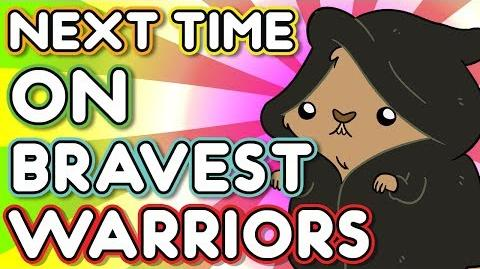 "Next Time on Bravest Warriors - ""Season of the Worm"" Bravest Warriors Season 2 Ep. 11"