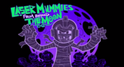 Laser Mummies from beyond the moon