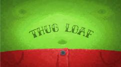 ThugLoafTitleCard