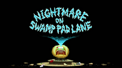 Nightmare on Swamp Pad Lane