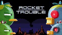 RocketTrouble