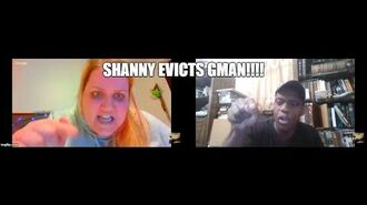G Man Drama Shanny ForChrist Evicting Him!!!!!