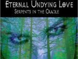 Eternal Undying Love 3 - Serpents in the Cradle